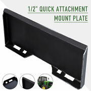 1/2 Skidsteer Quick Tach Attachment Mount Plate For Kubota Bobcat Tractor