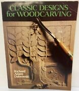 Classic Designs For Woodcarving By Richard Adam Dabrowski 1987
