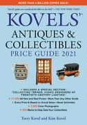 Kovels' Antiques And Collectibles Price Guide 2021 By Terry Kovel New