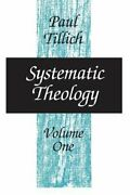 Systematic Theology, Volume 1 By Paul Tillich New