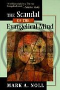 The Scandal Of The Evangelical Mind By Mark A. Noll 1995 Trade Paperback