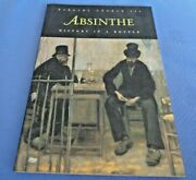 Signed Absinthe History In A Bottle By Barnaby Conrad 144 Proof Alcohol Van Gogh