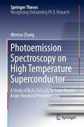 Photoemission Spectroscopy On High Temperature Superconductor Wentao Zhang