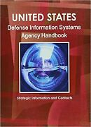 Us Defense Information Systems Agency Handbook World Strategic And Business ...