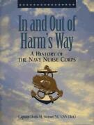 In And Out Of Harmand039s Way A Navy Nurse Corps History By Sterner Doris