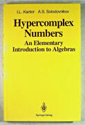 Hypercomplex Numbers An Elementary Introduction To Algebras - 1989 1st Ed. - Hc
