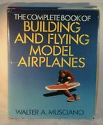 The Complete Book Of Building And Flying Model Airplanes First Edition Very Rare