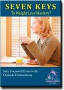 Stay Focused Even With Outside Distractions Seven Keys To Weight Loss Mastery