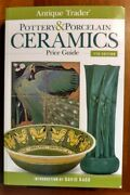 Pottery And Porcelain Ceramics Price Guide Antique Trader 7th Edition Collect Book