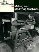 Making And Modifying Machines Fine Woodworking On