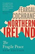 Northern Ireland The Reluctant Peace By Feargal Cochrane Used