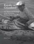 Kayaks Of Greenland The History And Development Of The Greenlandic Hunting