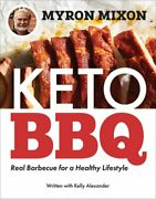 Myron Mixon Keto Bbq Real Barbecue For A Healthy Lifestyle By Myron Mixon New