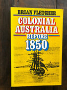 Colonial Australia Before 1850 By Brian Fletcher Paperback, 1989 History Book