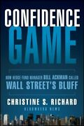 Confidence Game How Hedge Fund Manager Bill Ackman Called Wall Streetand039s Bluff