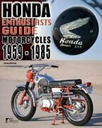 Honda Motorcycles 1959-1985 Enthusiasts Guide By Doug Mitchel New