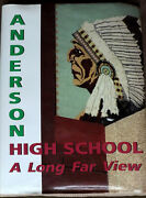 Anderson Indiana High School History 1876-1997 464 Pages A Long Far View