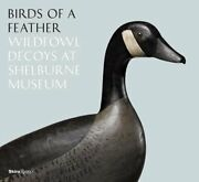 Birds Of A Feather Wildfowl Decoys At Shelburne Museum By Kory W. Rogers Used