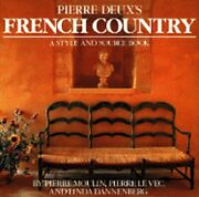 Pierre Deuxand039s French Country By Pierre Moulin Used