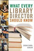 What Every Library Director Should Know By Susan Carol Curzon New