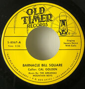 Barnacle Bill Square - Cal Golden - Old Timer Records 8067 45 Rpm With Calls