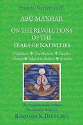 Persian Nativities Iv On The Revolutions Of The Years Of Nativities By Dykes