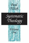 Systematic Theology, Volume 1 By Paul Tillich Used