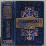 Vintage 1864 The Backwoodsman Or Life On The Indian Frontier C.lascelles Wraxall