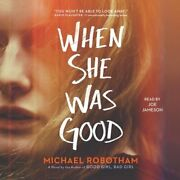 When She Was Good By Michael Robotham Used Audiobook