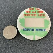 Fort Erie Fish And Game Protective Assn Bonafide Member Badge Pin Pinback Button