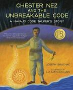 Chester Nez And The Unbreakable Code A Navajo Code Talkerand039s Story By Joseph...
