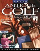 Antique Golf Collectibles A Price And Reference Guide By Chuck Furjanic New