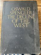 The Decline Of The West - Oswald Spengler 1926 1st Edition Hc