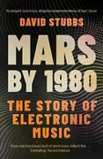 Mars By 1980 The Story Of Electronic Music By David Stubbs New