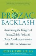 Prozac Backlash Overcoming The Dangers Of Prozac, Zoloft, Paxil, And Other New