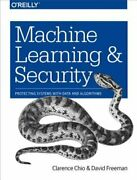 Machine Learning And Security Protecting Systems With Data And Algorithms Used