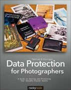 Data Protection For Photographers A Guide To Storing And Protecting Your Used