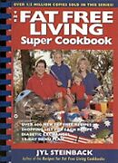 The Fat Free Living Super Cookbook By Jyl Steinback New