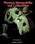 Western Memorabilia And Collectibles By Bob Ball New