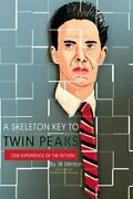 A Skeleton Key To Twin Peaks One Experience Of The Return By Jb Minton New