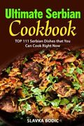 Ultimate Serbian Cookbook Top 111 Serbian Dishes That You Can Cook Right Now
