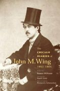 The Chicago Diaries Of John M. Wing 1865-1866 By Robert Williams New