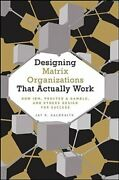 Designing Matrix Organizations That Actually Work How Ibm, Proctor And Gamble And