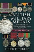 British Military Medals - Second Edition A Guide For The Collector And Family