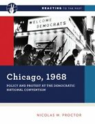 Chicago, 1968 Policy And Protest At The Democratic National Convention Used