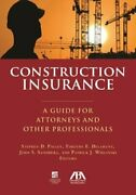 Construction Insurance A Guide For Attorneys And Other Professionals By Palley