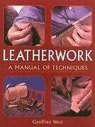 Leatherwork A Manual Of Techniques By Geoffrey West New