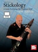 Stickology A Guide To Playing The Chapman Stick By Steve Adelson Used