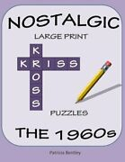 Nostalgic Large Print Kriss Kross Puzzles The 1960s By Patricia Bentley New