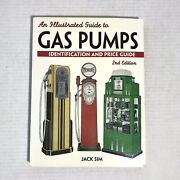 An Illustrated Guide To Gas Pumps Identification And Price Guide Jack Sim 2nd Ed